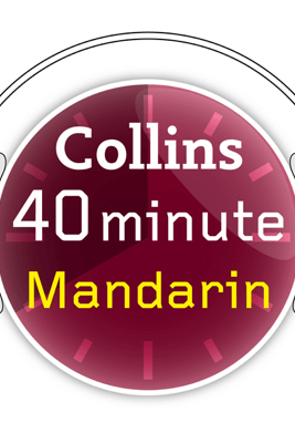 Mandarin in 40 Minutes: Learn to speak Mandarin in minutes with Collins - HarperCollins Publishers