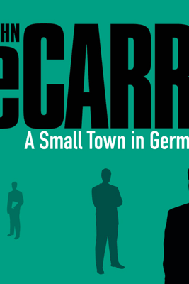 A Small Town in Germany (BBC Radio 4 Drama) - John le Carré