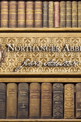 Northanger Abbey (Unabridged) - Jane Austen