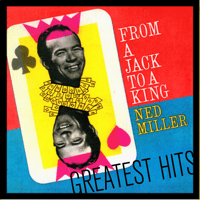 From A Jack To A King Ned Miller MP3