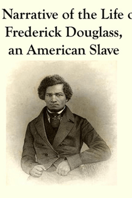 Narrative of the Life of Frederick Douglass (Unabridged) - Frederick Douglass
