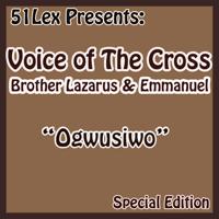 Onye Nwe Ayi Gabia Otu Ubochi Voice Of The Cross Brothers Lazarus & Emmanuel