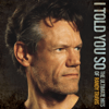 Randy Travis - I Told You So - The Ultimate Hits of Randy Travis  artwork