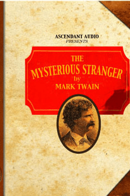 The Mysterious Stranger (Unabridged) [Unabridged Fiction] - Mark Twain