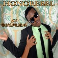 My Girlfriend - Single - Honorebel mp3 download