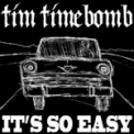 Free Download Tim Timebomb It's so Easy Mp3