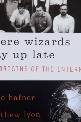 Where Wizards Stay Up Late: The Origins of the Internet (Unabridged) - Katie Hafner & Matthew Lyon