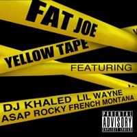 Yellow Tape (feat. Lil Wayne, A$AP Rocky & French Montana) - Single - Fat Joe mp3 download