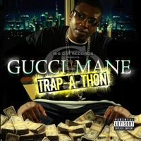 Trap-A-Thon - Gucci Mane mp3 download