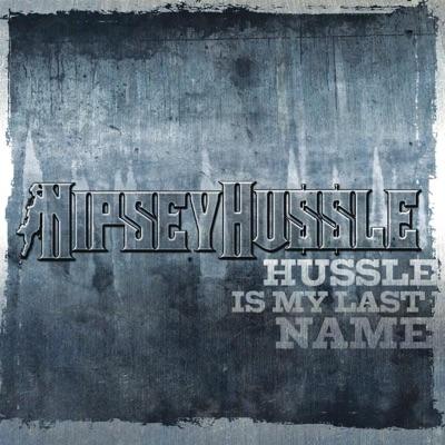 -Hussle Is My Last Name - Single - Nipsey Hussle mp3 download