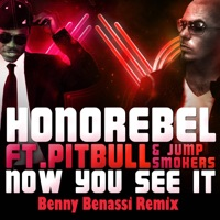 Now You See It (Benny Benassi Remix) [feat. Pitbull & Jump Smokers] - EP - Honorebel mp3 download