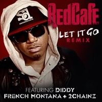 Let It Go (feat. Diddy, French Montana & 2 Chainz) [Remix] - Single - Red Cafe mp3 download