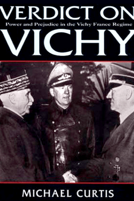 Verdict on Vichy: Power and Prejudice in the Vichy France Regim (Unabridged) - Michael Curtis