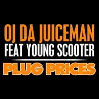 Plug Prices (feat. Young Scooter) - Single - OJ da Juiceman mp3 download