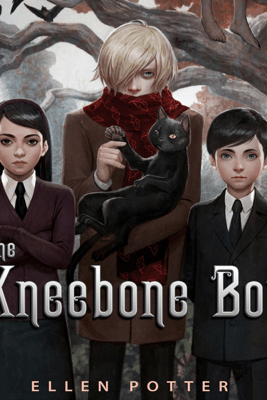 The Kneebone Boy (Unabridged) - Ellen Potter
