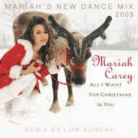 All I Want for Christmas Is You (Mariah's New Dance Mixes) [Remixed by Low Sunday] - EP - Mariah Carey mp3 download
