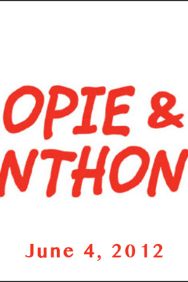 Opie & Anthony, Anthony Bourdain, Paul Williams, Urijah Faber, June 04, 2012 - Opie & Anthony