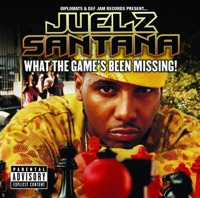 What the Game's Been Missing! (Explicit Version) - Juelz Santana mp3 download