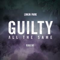 Guilty All the Same (feat. Rakim) LINKIN PARK