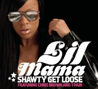 Shawty Get Loose (feat. T-Pain & Chris Brown) - Single - Lil Mama mp3 download