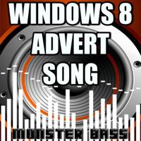 Windows 8 Advert Song Monster Bass