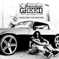 Scared Money Don't Make None (feat. Dean Martin, G Seven & Money B) Amerikan Greed