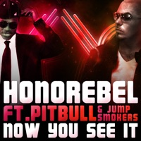Now You See It (feat. Pitbull & Jump Smokers) - Single - Honorebel mp3 download