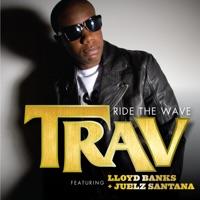 Ride the Wave (feat. Lloyd Banks & Juelz Santana) - Single - Trav mp3 download