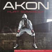 Hurt Somebody (Edited Version) [feat. French Montana] - Single - Akon mp3 download