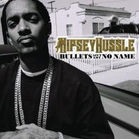 Bullets Ain't Got No Names - Single - Nipsey Hussle mp3 download
