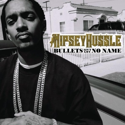 -Bullets Ain't Got No Names - Single - Nipsey Hussle mp3 download