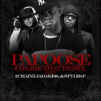 I'm Like That Remix (feat. 2 Chainz, Jadakiss & Styles P) - Single - Papoose mp3 download