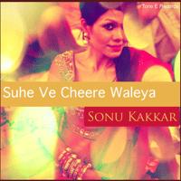 Suhe Ve Cheere Waleya Sonu Kakkar MP3