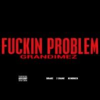 F****n Problem (feat. Drake, 2 Chainz & Kendrick) - Single - GranDimez mp3 download