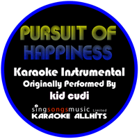 Pursuit of Happiness (Steve Aoki Remix) [Originally Performed By Kid Cudi] [Instrumental Version] Karaoke All Hits MP3