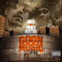 Goon Music 2.0 - French Montana & Max B mp3 download