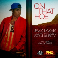 On That Hoe (feat. Souljaboy) - Single - Jazz Lazer mp3 download