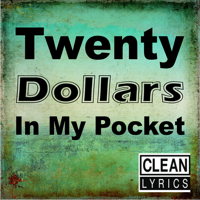 Twenty Dollars in My Pocket Zack Moray