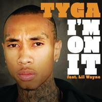 I'm On It (feat. Lil Wayne) - Single - Tyga mp3 download