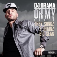 Oh My (Remix) [feat. Trey Songz, 2 Chainz & Big Sean] - Single - DJ Drama mp3 download
