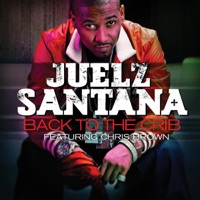Back to the Crib (feat. Chris Brown) - Single - Juelz Santana mp3 download