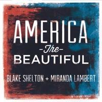 America the Beautiful - Single - Blake Shelton & Miranda Lambert mp3 download
