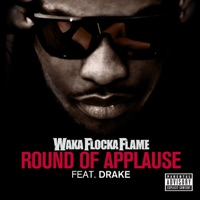 Round of Applause (feat. Drake) - Single - Waka Flocka Flame mp3 download