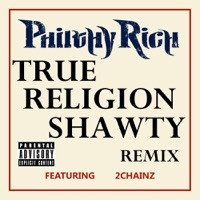 True Religion Shawty (Remix) [feat. 2 Chainz] - Single - Philthy Rich mp3 download