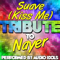 Suave (Kiss Me) Audio Idols