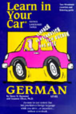 Learn in Your Car: German, Level 1 (Original Staging Nonfiction) - Henry N. Raymond