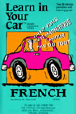 Learn in Your Car: French, Level 3 (Original Staging Nonfiction) - Henry N. Raymond and William A. Frame