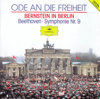 Leonard Bernstein, Bavarian Radio Symphony Orchestra, London Symphony Orchestra & New York Philharmonic - Ode to Freedom - Bernstein in Berlin: Beethoven's Symphony No. 9 in D Minor, Op. 125