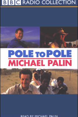 Pole to Pole (Abridged Nonfiction) - Michael Palin
