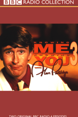 Knowing Me, Knowing You with Alan Partridge: Volume 3 - Steve Coogan & More
